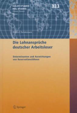 Christensen, Björn - Die Lohnansprüche deutscher Arbeitsloser, ebook