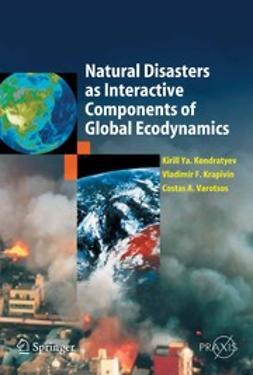 Kondratyev, Kirill Ya. - Natural Disasters as Interactive Components of Global Ecodynamics, e-bok