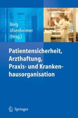Berg, Dietrich - Patientensicherheit, Arzthaftung, Praxis- und Krankenhausorganisation, e-kirja