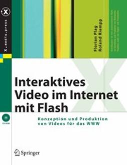 Plag, Florian - Interaktives Video im Internet mit Flash, ebook