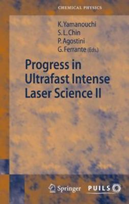 Agostini, Pierre - Progress in Ultrafast Intense Laser Science II, ebook