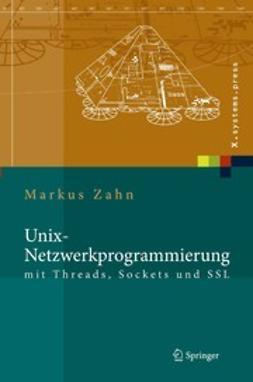 Zahn, Markus - Unix-Netzwerkprogramminerung mit Threads, Sockets und SSL, ebook