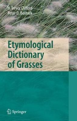 Bostock, Peter D. - Etymological Dictionary of Grasses, ebook