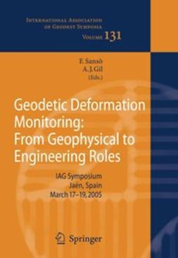 Gil, Antonio J. - Geodetic Deformation Monitoring: From Geophysical to Engineering Roles, ebook