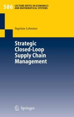 Lebreton, Baptiste - Strategic Closed-Loop Supply Chain Management, ebook