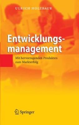 Holzbaur, Ulrich - Entwicklungsmanagement, ebook