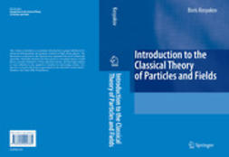 Kosyakov, Boris Pavlovich - Introduction to the Classical Theory of Particles and Fields, ebook