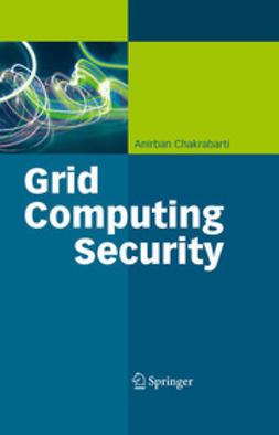 Chakrabarti, Anirban - Grid Computing Security, ebook