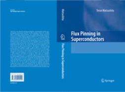Matsushita, Teruo - Flux Pinning in Superconductors, ebook