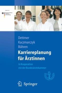 Bühren, Astrid - Karriereplanung für Ärztinnen, ebook