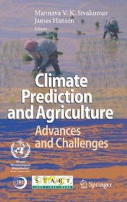 Hansen, James - Climate Prediction and Agriculture, ebook