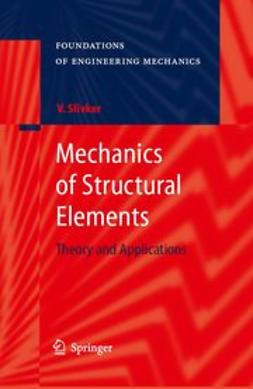 Slivker, Vladimir - Mechanics of Structural Elements, ebook