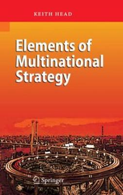 Head, Keith - Elements of Multinational Strategy, ebook