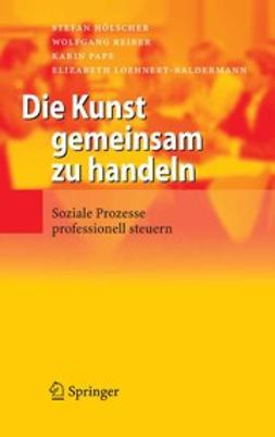 Hölscher, Stefan - Die Kunst gemeinsam zu handeln, ebook