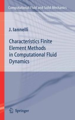 Iannelli, Joe - Characteristics Finite Element Methods in Computational Fluid Dynamics, ebook