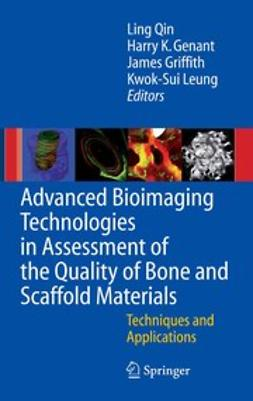 Genant, Harry K. - Advanced Bioimaging Technologies in Assessment of the Quality of Bone and Scaffold Materials, ebook