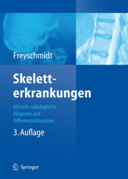 Freyschmidt, Jürgen - Skeletterkrankungen, ebook