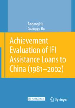 Hu, Angang - Achievement Evaluation of IFI Assistance Loans to China (1981–2002), ebook