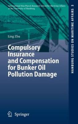 Zhu, Ling - Compulsory Insurance and Compensation for Bunker Oil Pollution Damage, e-kirja