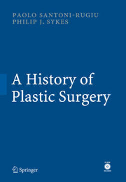 Santoni-Rugiu, Paolo - A History of Plastic Surgery, ebook