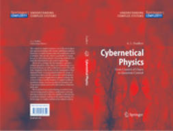 Fradkov, Alexander L. - Cybernetical Physics, ebook