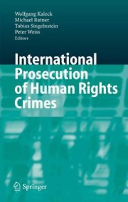 Kaleck, Wolfgang - International Prosecution of Human Rights Crimes, ebook