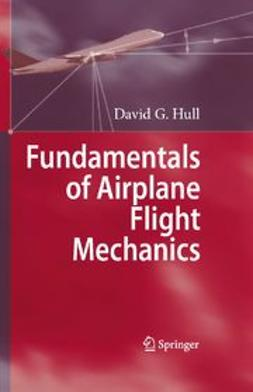 Hull, David G. - Fundamentals of Airplane Flight Mechanics, ebook