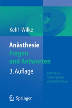Kehl, Franz - Anästhesie Fragen und Antworten, ebook