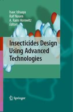 Horowitz, A. Rami - Insecticides Design Using Advanced Technologies, ebook