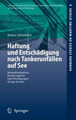 Altfuldisch, Rainer - Haftung und Entschädigung nach Tankerunfällen auf See, ebook