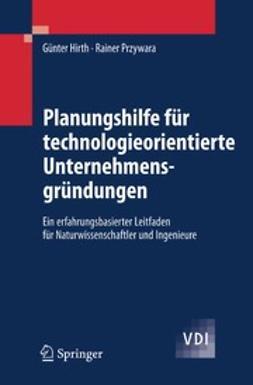 Hirth, Günter - Planungshilfe für technologieorientierte Unternehmensgründungen, ebook