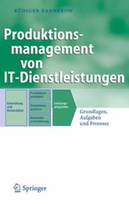 Zarnekow, Rüdiger - Produktions-management von IT-Dienstleistungen, ebook