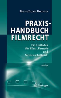 Homann, Hans-Jürgen - Praxishandbuch Filmrecht, ebook