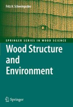 Schweingruber, Fritz Hans - Wood Structure and Environment, ebook