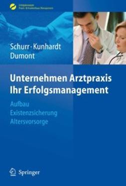 Dumont, Monika - Unternehmen Arztpraxis—Ihr Erfolgsmanagement, ebook