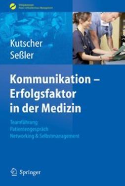 Kutscher, Patric P. - Kommunikation — Erfolgsfaktor in der Medizin, ebook