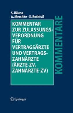 Bäune, Stefan - Kommentar zur Zulassungsverordnung für Vertragsärzte und Vertragszahnärzte (Ärzte-ZV, Zahnärzte-ZV), ebook