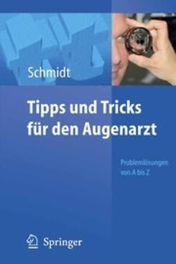 Schmidt, Dieter - Tipps und Tricks für den Augenarzt, ebook