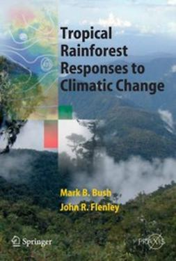 Bush, Mark B. - Tropical Rainforest Responses to Climatic Change, ebook