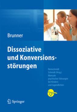 Brunner, Romuald - Dissoziative und Konversionsstörungen, ebook
