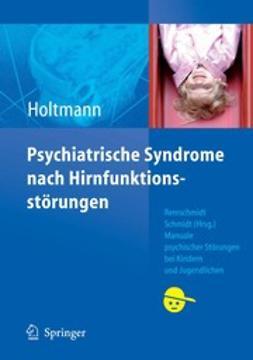Holtmann, Martin - Psychiatrische Syndrome nach Hirnfunktionsstörungen, ebook