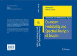 Hora, Akihito - Quantum Probability and Spectral Analysis of Graphs, ebook