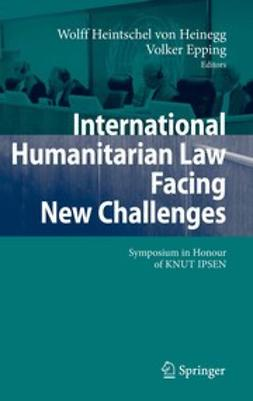 Epping, Volker - International Humanitarian Law Facing New Challenges, ebook
