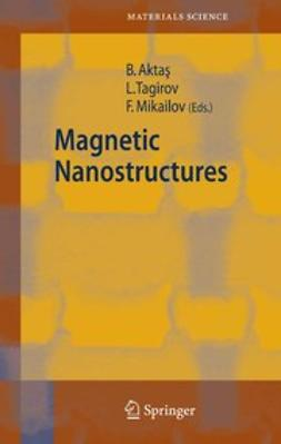 Aktaş, Bekir - Magnetic Nanostructures, ebook
