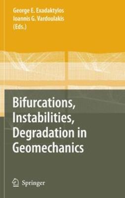 Exadaktylos, George E. - Bifurcations, Instabilities, Degradation in Geomechanics, ebook