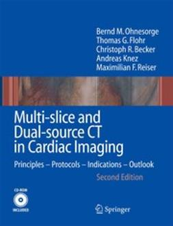 Ohnesorge, Bernd M. - Multi-slice and Dual-source CT in Cardiac Imaging, e-bok