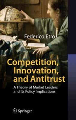Etro, Federico - Competition, Innovation, and Antitrust, e-kirja