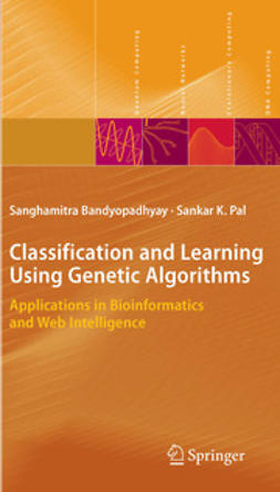 Bandyopadhyay, Sanghamitra - Classification and Learning Using Genetic Algorithms, ebook