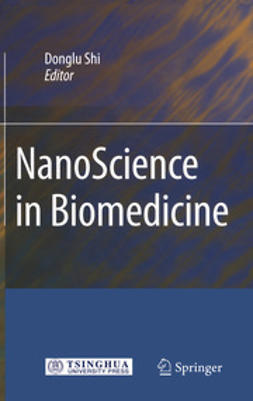 Shi, Donglu - NanoScience in Biomedicine, ebook