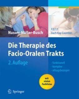Nusser-Müller-Busch, Ricki - Die Therapie des Facio-Oralen Trakts, ebook